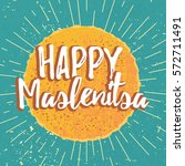 happy shrovetide maslenitsa... | Shutterstock .eps vector #572711491
