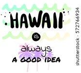 hawaii is always a good idea  ... | Shutterstock .eps vector #572766934