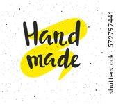 handmade lettering. hand drawn... | Shutterstock .eps vector #572797441