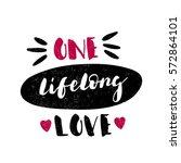 one lifelong love. pink hearts. ... | Shutterstock .eps vector #572864101