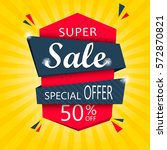 super sale and special offer.... | Shutterstock .eps vector #572870821