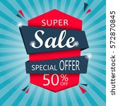 super sale and special offer.... | Shutterstock .eps vector #572870845