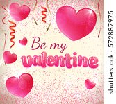 valentine day greeting card... | Shutterstock . vector #572887975
