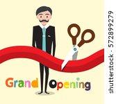 grand opening. vector flat... | Shutterstock .eps vector #572899279