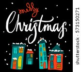 merry christmas and calligraphy ... | Shutterstock . vector #573150271