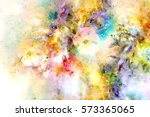 abstract multicolor flower... | Shutterstock . vector #573365065