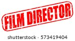 film director red stamp on... | Shutterstock . vector #573419404