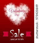 valentines day sale background... | Shutterstock .eps vector #573420649