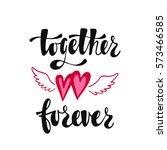 together and forever. romantic... | Shutterstock .eps vector #573466585