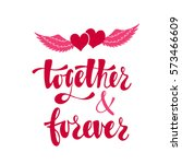 together and forever. romantic... | Shutterstock .eps vector #573466609
