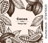 vector frame with cocoa. hand... | Shutterstock .eps vector #573470425