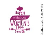 happy women day   Shutterstock .eps vector #573521149