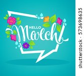 hello march  vector banner... | Shutterstock .eps vector #573698635