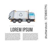 garbage truck. recycle truck... | Shutterstock .eps vector #573800791