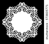 lace round paper doily  lacy... | Shutterstock .eps vector #573835771