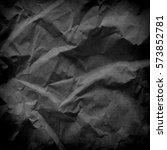 black crumpled paper texture ... | Shutterstock . vector #573852781
