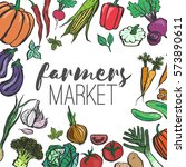 colored farmers market frame.... | Shutterstock .eps vector #573890611