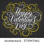 happy valentine's day hand... | Shutterstock .eps vector #573947461