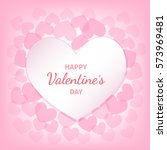 happy valentine's day greeting... | Shutterstock .eps vector #573969481