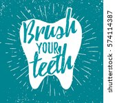 dental care motivation quote... | Shutterstock .eps vector #574114387