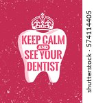 dental care motivation quote... | Shutterstock .eps vector #574114405