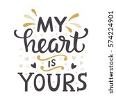 my heart is yours. hand written ... | Shutterstock . vector #574224901