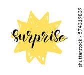surprise. brush hand lettering... | Shutterstock .eps vector #574319839