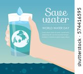 save water in world water day   ... | Shutterstock .eps vector #574416595