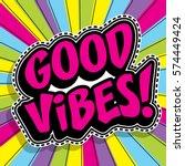 pop art fashion chic good vibes ... | Shutterstock .eps vector #574449424