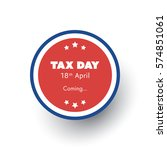 tax day is coming label  ... | Shutterstock .eps vector #574851061