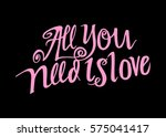 all you need is love. hand...   Shutterstock .eps vector #575041417