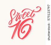 sweet 16. hand lettering. | Shutterstock .eps vector #575123797