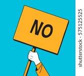 man hand holding protest banner ...   Shutterstock .eps vector #575125525