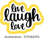 text   ''live laugh love''... | Shutterstock .eps vector #575182291