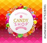 colorful background with candy... | Shutterstock . vector #575228581