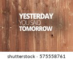fitness motivation quotes | Shutterstock . vector #575558761