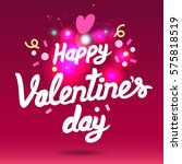 happy valentines day typography ... | Shutterstock .eps vector #575818519