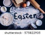 ingredients for baking easter... | Shutterstock . vector #575822935