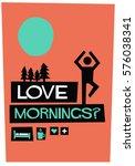 i love mornings   flat style... | Shutterstock .eps vector #576038341
