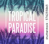 tropical paradise background.... | Shutterstock .eps vector #576255865