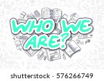 who we are doodle illustration... | Shutterstock . vector #576266749