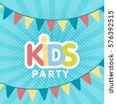 kids party letter sign poster... | Shutterstock .eps vector #576392515