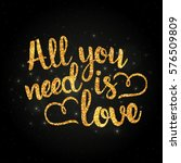 all you need is love golden... | Shutterstock .eps vector #576509809