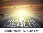 road concept   road to wealth | Shutterstock . vector #576685129