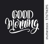 handwritten good morning poster.... | Shutterstock .eps vector #576756391