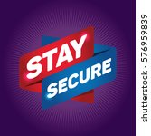 stay secure arrow tag sign. | Shutterstock .eps vector #576959839