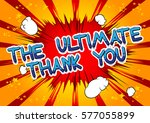 the ultimate thank you   comic... | Shutterstock .eps vector #577055899