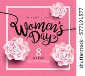 8 march  international women's... | Shutterstock .eps vector #577191577
