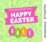happy easter sale offer  banner ... | Shutterstock .eps vector #577265701