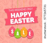happy easter sale offer  banner ... | Shutterstock .eps vector #577265731